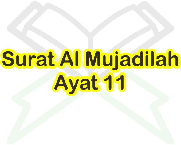 Surat Al Mujadilah Ayat 11 Arab Dan Latin Beserta Arti Per Kata