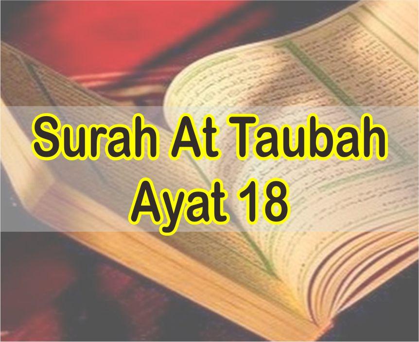 Surat At Taubah Ayat 18 Latin dan Arab Serta Arti Perkata Bahasa Indonesia Dan Inggris