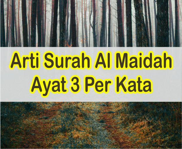 Arti Surah Al Maidah Ayat 3 Per Kata B Indonesia Serta Download Ayatnya Mp3