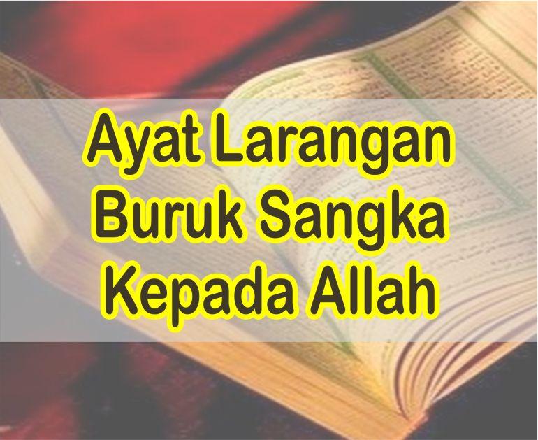 Ayat Tentang Larangan Buruk Sangka Kepada Allah Dalam Al-Quran