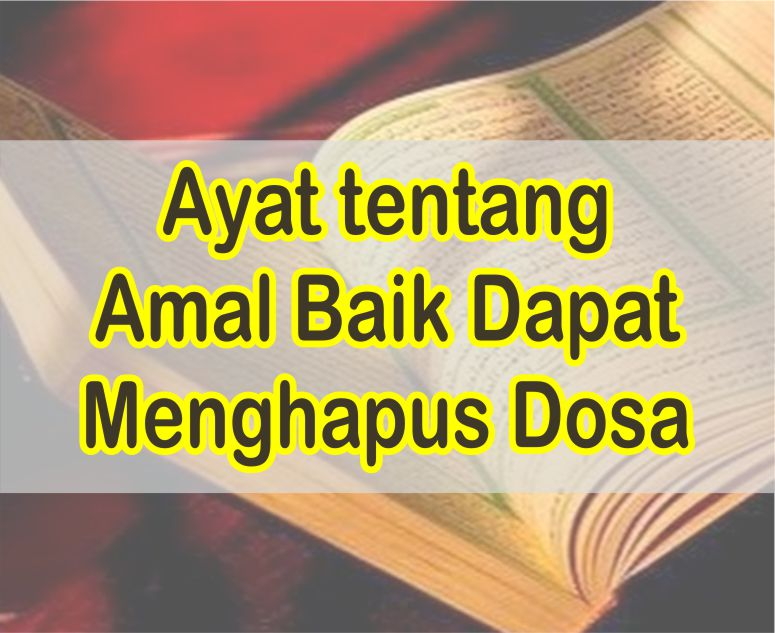 Bacaan Ayat tentang Amal Baik Dapat Menghapus Dosa Dalam Al-Quran