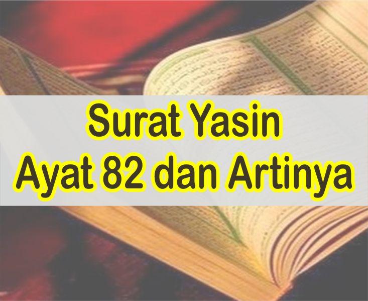 Surat Yasin Ayat 82 Bacaan Teks Latin Dan Arab Serta
