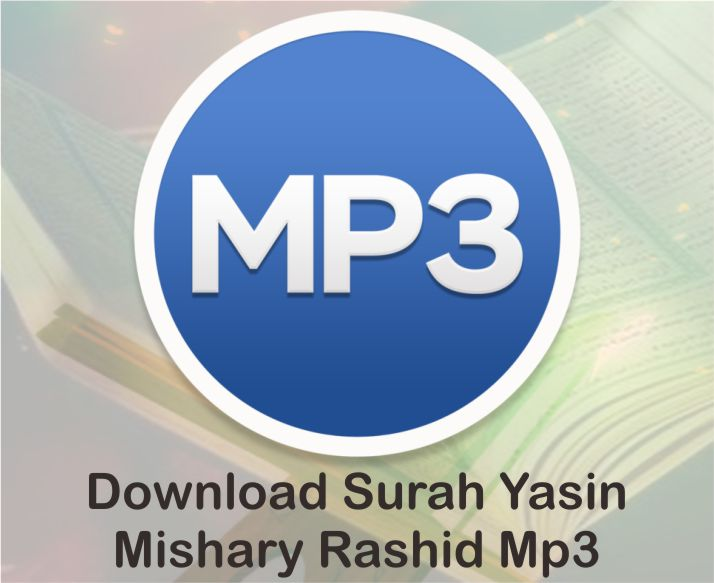 Surah Yasin Mishary Rashid Mp3 | Download Murottal