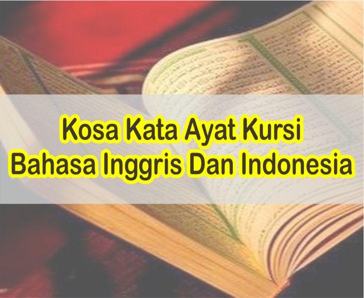 Kosa Kata Ayat Kursi Dalam Bahasa Inggris Dan Indonesia