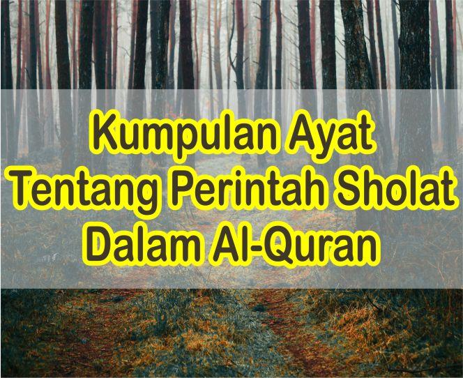 Dalil Ayat Tentang Perintah Sholat Dalam Al-Quran Dan Artinya Lengkap