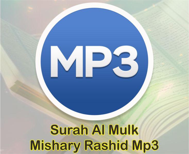 Surah Al Mulk Mishary Rashid Mp3 Download Gratis Dan Mudah Disini
