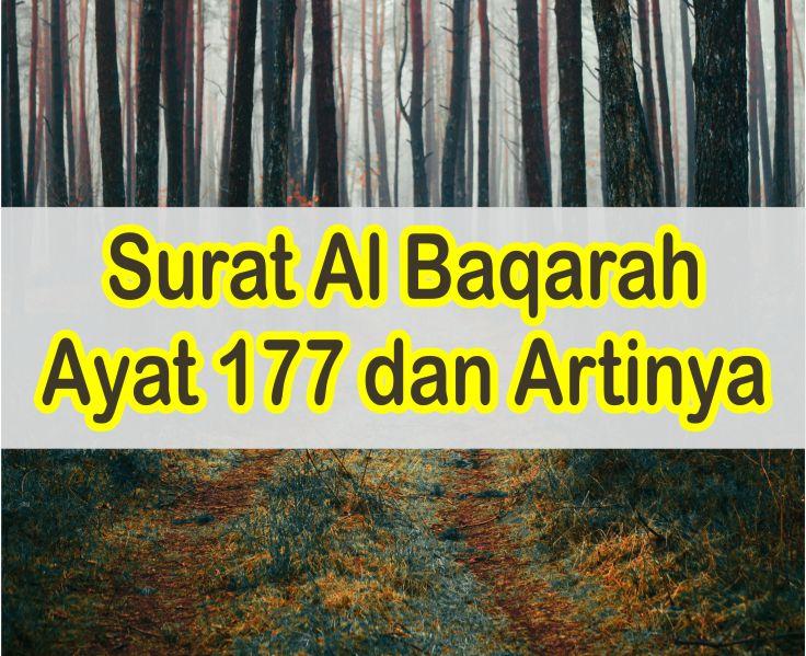 Surat Al Baqarah Ayat 177 Beserta Arti Dan Isi Kandungan Ayatnya
