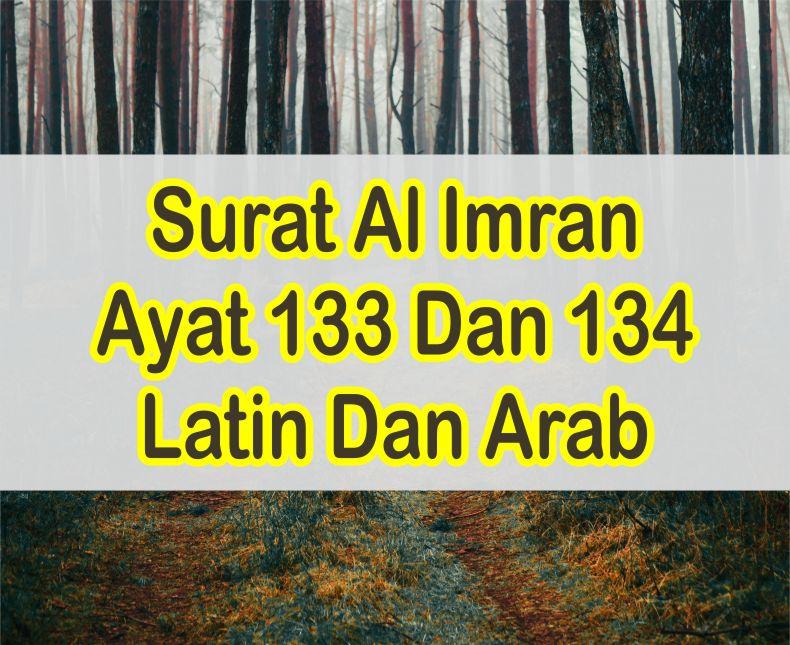 Surat Al Imran Ayat 133 Dan 134 Latin Dan Arab Serta Arti Perkata