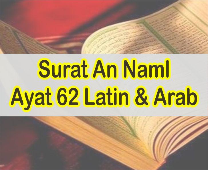 Surat An Naml Ayat 62 Latin dan Arab Serta Terjemahnya Mufradat Perkata