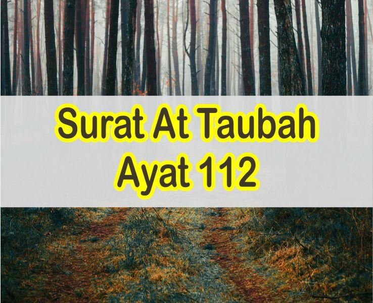 Surat At Taubah Ayat 112 Latin Dan Arab Serta Artinya Perkata Dan Isi Kandungannya