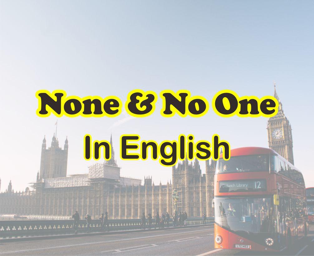 None dan No One Dalam Bahasa Inggris dan Contohnya