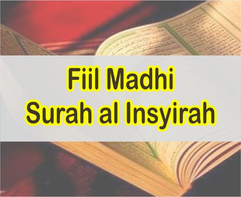 Kumpulan Fiil Madhi Dalam Surah al Insyirah dan Penjelasannya Menurut Ilmu Shorof