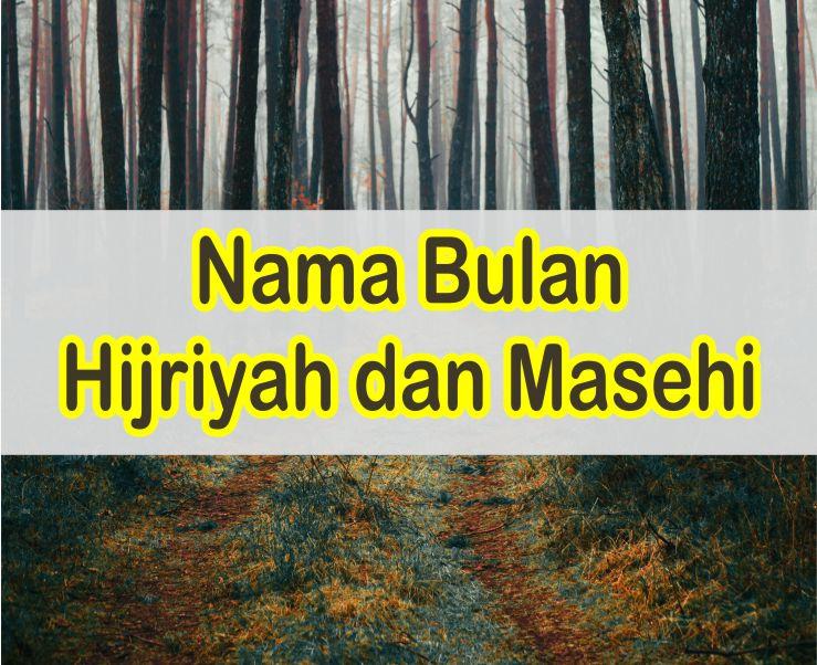 Daftar Nama-Nama Bulan Hijriyah dan Masehi Lengkap Dalam Bahasa Arab dan Indonesia