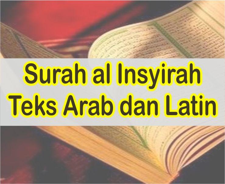 Surah al Insyirah Teks Arab dan Latin Serta Artinya Perkata