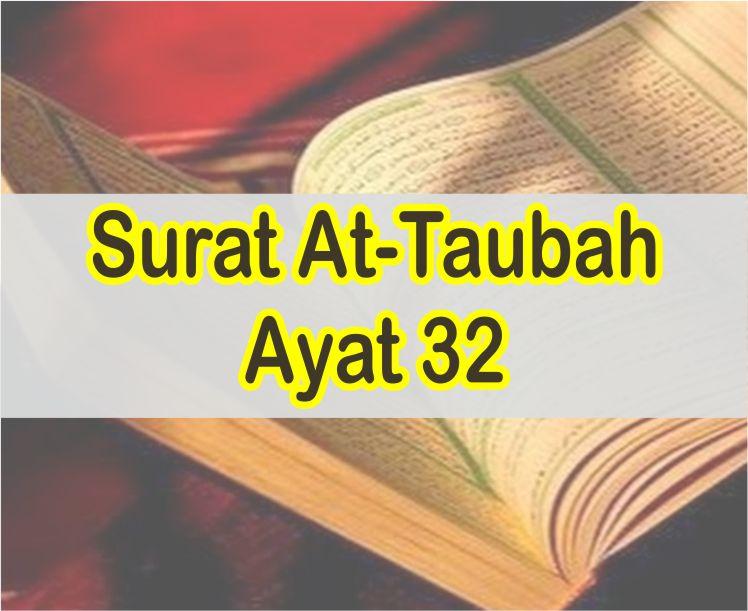 Surat At-Taubah Ayat 32 Teks Arab dab Latin Serta Artinya Perkata