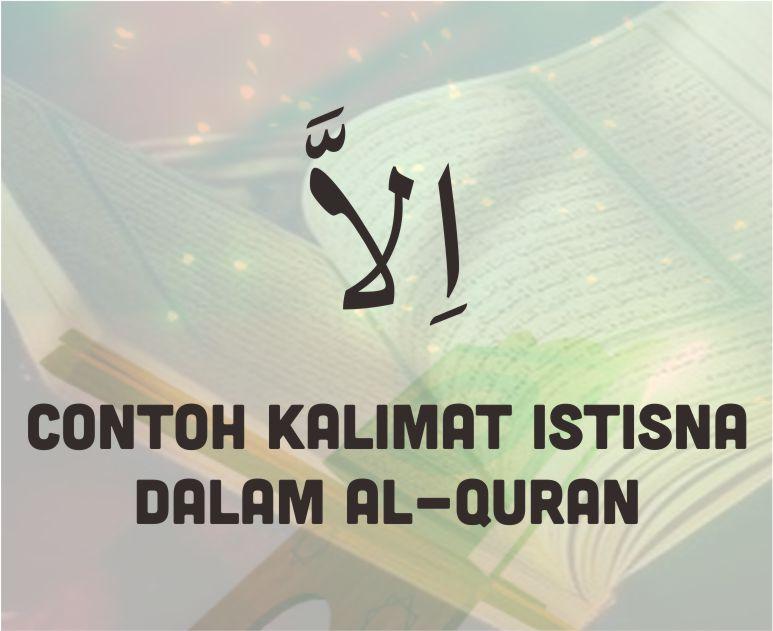 20 Contoh Kalimat Istisna Dalam Al Quran