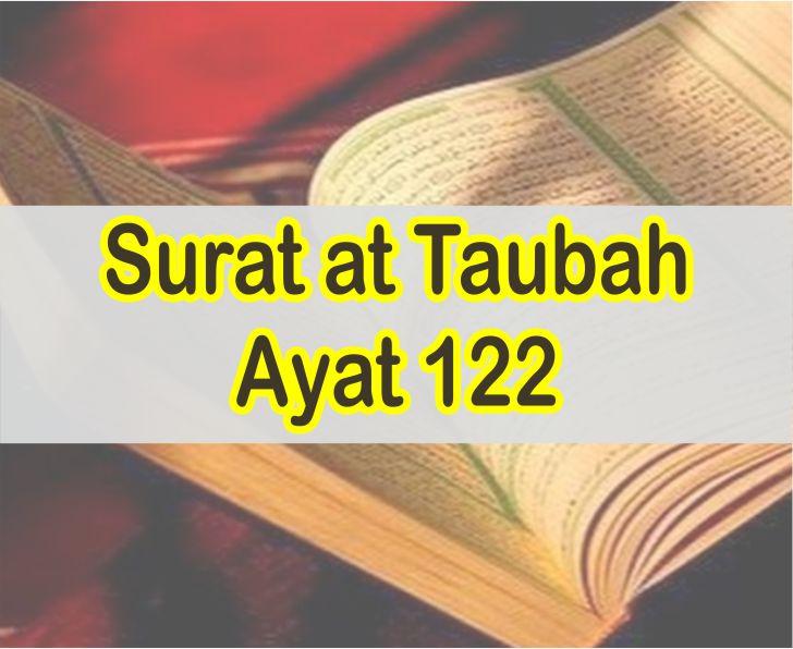 Teks Bacaan Surat at Taubah Ayat 122 Lengkap Dengan Artinya Perkata