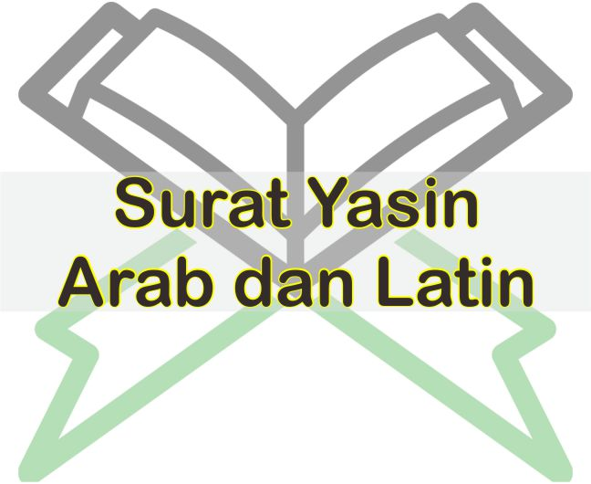Surat Yasin Arab Dan Latin Download Bacaan Surat Yasin