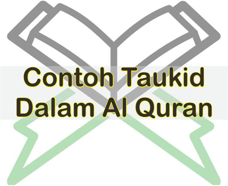 5 Contoh Taukid Dalam Al Quran Dan Penjelasannya