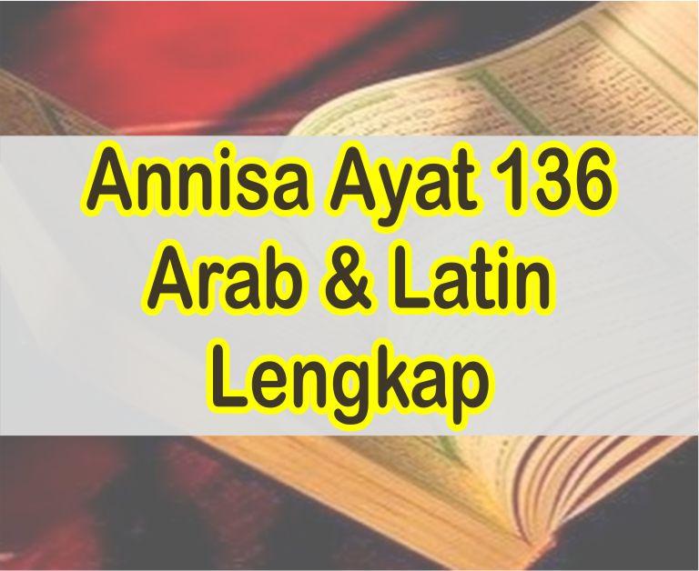 Bacaan Surat Annisa Ayat 136 Arab & Latin