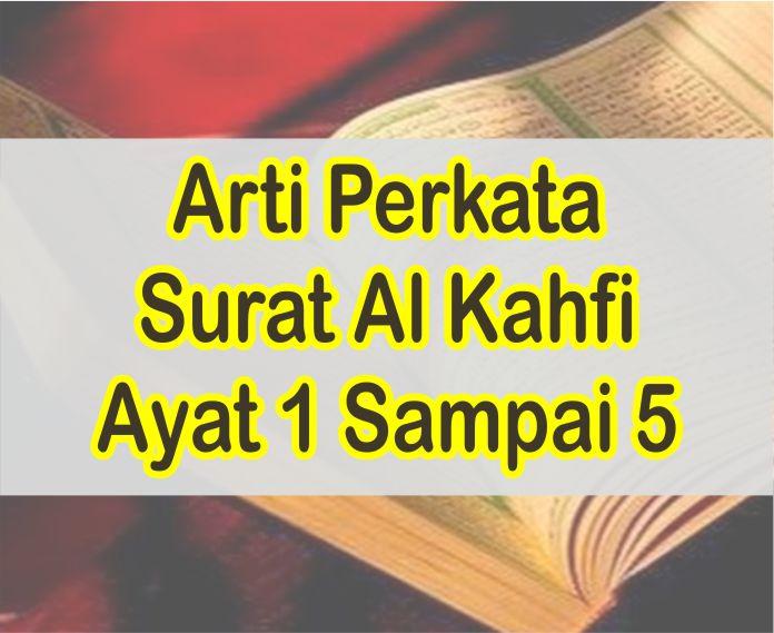 Bacaan Arti Perkata Surat Al Kahfi Ayat 1 Sampai 5 Lengkap