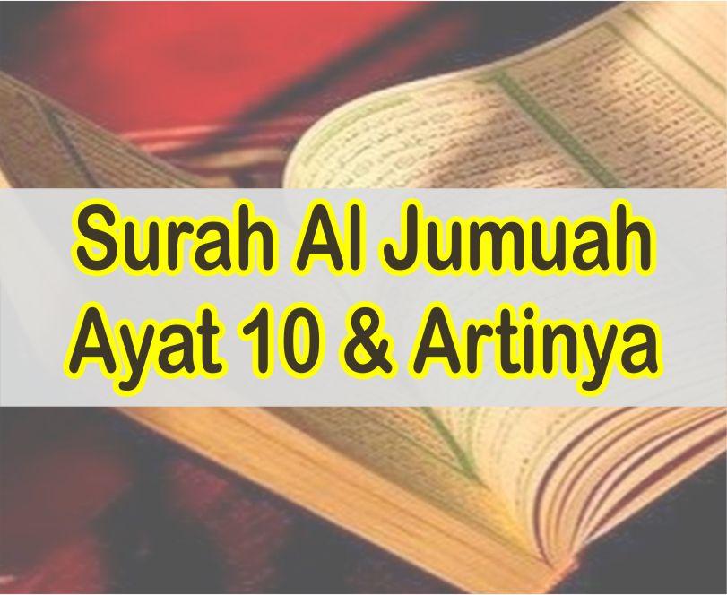 Surah Al Jumuah Ayat 10 Teks Arab, Latin dan Artinya Perkata B. Indonesia & Inggris Lengkap
