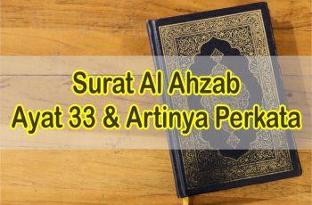 Bacaan Surat Al Ahzab Ayat 33 dan Artinya Perkata