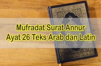 Bacaan Surat Annur Ayat 26 Teks Arab dan Latin