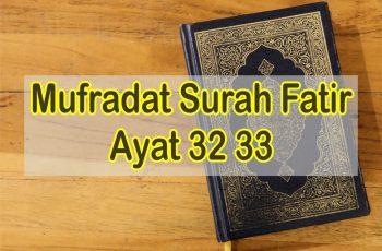Mufradat Surah Fatir Ayat 32 33 B. Indonesia Untuk Pelajar