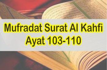 Arti Perkata Surat Al Kahfi Ayat 103-110