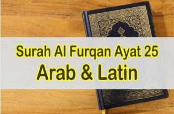 Surah Al Furqan Ayat 25 Arab dan Latin