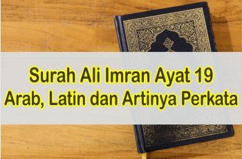 Surah Ali Imran Ayat 19 Latin & Arab Serta Artinya Perkata