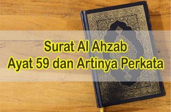 Bacaan Surat Al Ahzab Ayat 59 dan Artinya Perkata