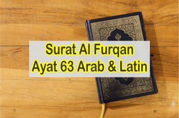 Bacaan Surat Al Furqan Ayat 63 Teks Arab & Latin