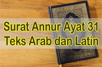 Bacaan Surat Annur Ayat 31 Teks Arab dan Latin Serta Kosakatanya Lengkap