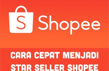 Tips Cepat Jadi Star Seller Shopee Dalam Waktu Singkat Untuk Pemula